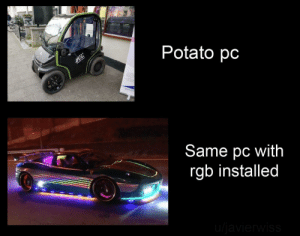 There are two types of people in this world: those who know RGB increases performance and conformity, and those who don't have RGB.: Potato pc  Same pc with  rgb installed  u/javierwiss There are two types of people in this world: those who know RGB increases performance and conformity, and those who don't have RGB.