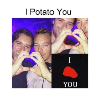 Memes, Potato, and 🤖: | Potato You  yos  YOU