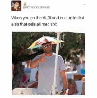 Shit, Aldi, and British: @POTNOODL3FRINGE  When you go the ALDI and end up in that  aisle that sells all mad shit We've all been there man😂@potnoodlefringe
