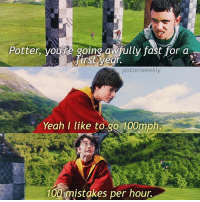 Anaconda, Birthday, and Friday: Potter you oing awfully fast for a  potter weekly  Yeah I like to go 100mph.  100 mistakes per hour. ✎✐✎ ↯ ⇢ This is LEGIT me on a daily basis omg ↯ ⇢ I have so many internals on this week omg? My English and part of the Sociology internals were due yesterday morning and the whole Sociology internal is due this Friday, my Drama performance is today and tomorrow, my practice Stats internal is today, tomorrow and Thursday, the whole draft of my History essay (which I haven't started yet) is due next Monday, and to top it off, I have and English trip on Wednesday so I miss out on a whole day of school .-. ↯ ⇢ Please go follow the tagged account because she's featured this week and is amazing! ✎✐✎ Birthday(s) Of The Day 👇🏼🎂🎉 ⇢ [ please notify me if it is your birthday today! ] ✎✐✎ My Other Accounts: ⇢ @TheWizardWeekly - [ account for blended-video-aesthetic edits ] ⇢ @MarvelsWomen - [ co-owned Marvel account ] ⇢ @HPTexts - [ co-owned Harry Potter text messages account ] ⇢ @LumosTutorials - [ co-owned instagram tutorial account ] ✎✐✎ QOTD : What TV shows have you been into recently? AOTD : Suits, Iron Fist and Conviction