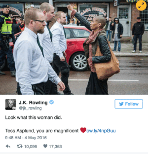 "Being Alone, Tumblr, and Black: POU  Follow  @jk_rowling  Look what this woman did  Tess Asplund, you are magnificent  9:48 AM - 4 May 2016  ow.ly/4npGuu  10,09617,363 erykahisnotokay:   veryfemmeandantifascist:  nita-approved:  huffingtonpost:  Brave Black Woman Stands Alone Against Hundreds Of Neo-Nazis  I know I keep re blogging this and I will continue to whenever I see it.  We are magnificent  ""It was an impulse. I was so angry, I just went out into the street,"" Asplund told the Guardian. ""I was thinking: 'hell no, they can't march here!' I had this adrenaline. No Nazi is going to march here, it's not okay."" The paper reported that Asplund stands just 5'2"" and weighs about 110 pounds — yet she stood in the path of some 300 marching neo-Nazis, one of whom shoved her out of the way."
