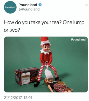 Poundland doesn't care about your childhood by SupedupFish FOLLOW 4 MORE MEMES.: Poundland  Poundland  @Poundland  How do you take your tea? One lump  or two?  Poundland  TWININGS  Classics  21/12/2017, 12:01  CELESTION Poundland doesn't care about your childhood by SupedupFish FOLLOW 4 MORE MEMES.