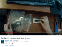 F1, Youtube Snapshots, and Tolerance: [Povl WEED: What its actually like to be high  Scribbling Gamer 5 months ago  SG dude i have a way bigger tolerance then you and I'm 12  Reply 45  View all 47 replies  F1