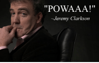 "Inspirational quote of the day. Car memes: ""POWAAA!  Jeremy Clarkson Inspirational quote of the day. Car memes"
