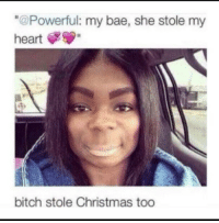 "Bae, Bitch, and Christmas: ""@Powerful: my bae, she stole my  heart  bitch stole Christmas too <p>Your a meme one&hellip; via /r/memes <a href=""http://ift.tt/2roOuTF"">http://ift.tt/2roOuTF</a></p>"