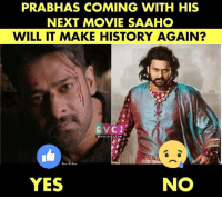 Will it create history?: PRABHAS COMING WITH HIS  NEXT MOVIE SAAHC  WILL IT MAKE HISTORY AGAIN?  RVCS  WWW.RVCJ COM  YES  NO Will it create history?