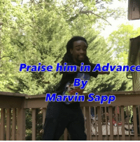 Church, God, and Memes: Praise him Advance  Marvin Sapp One of my favorite gospel songs yo wen I first heard this song my brother @king_qj use to mime for the church an tht message was so powerful to me jus seeing them do it so I had to do it for EasterSunday | If you can't dance for god who can you dance for | LET THE CHURCH SAY AMEN 🙏🏾🙏🏾🙌🏾 & Tag Somebody