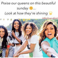 Memes, 🤖, and Shinee: Praise our queens on this beautiful  Sunday  Look at how they're shining  Black Legacy Brand Have a Blessed day Everyone 🙏🏾
