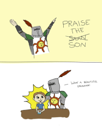 <p>Wholesome Dark Souls</p>: PRAISE  THE  SON  WHAT A BEAUTIFUL  DRAWING! <p>Wholesome Dark Souls</p>