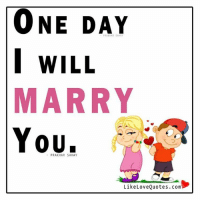 Memes, 🤖, and One: PRAKHAR SAHAY  WILL  MARRY  You.  PRAKHAR SAHAY  LikeLoveQuotes.comi One day I will marry you.