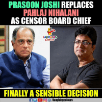Indianpeoplefacebook, Board, and Laughing: PRASOON JOSHI REPLACES  PAHLAJ NIHALAN  AS CENSOR BOARD CHIEF  LAUGHING  FINALLY A SENSIBLE DECISION