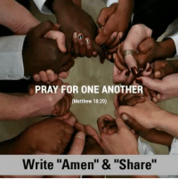 """PRAY FOR ONE ANOTHER  (Matthew 18:20)  Write """"Amen"""" & """"Share"""""""