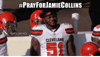 This man contemplating his entire life right now wondering where he went wrong  1 LIKE = 1 PRAYER:  #PRAY FORJAMIECOLLINS  @NFL MEMES  CLEVELAND This man contemplating his entire life right now wondering where he went wrong  1 LIKE = 1 PRAYER