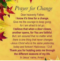 Prayer for Change Dear Heavenly Father I Know It's Time ...