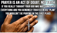 """Check out our secular apparel shop! http://wflatheism.spreadshirt.com/: PRAYER IS AN ACT OF DOUBT, NOT  FAITH.  IF YOU REALLY THOUGHT YOUR GOD WAS WATCHING OVER  EVERYTHING AND YOU GENUINELYTRUSTEDIN HIS """"PLAN"""",  YOURWOULDN'T BE PRAYING IN THE FIRST PLACE.  fuck.  FB.COMANNFLATHEISM Check out our secular apparel shop! http://wflatheism.spreadshirt.com/"""