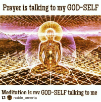Repost @noble_omerta with @repostapp ・・・ WE VIBE: Prayer is talking to my G0D-SELF  Meditation is mv GOD SELFtalking to me  ti. noble omerta Repost @noble_omerta with @repostapp ・・・ WE VIBE