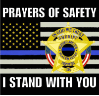 I'm praying that the violence against our peace keepers will stop, it is unacceptable. Please spread the word. I stand with you not against you.: PRAYERS OF SAFETY  SHERIFF  USA  I STAND WITH YOU I'm praying that the violence against our peace keepers will stop, it is unacceptable. Please spread the word. I stand with you not against you.