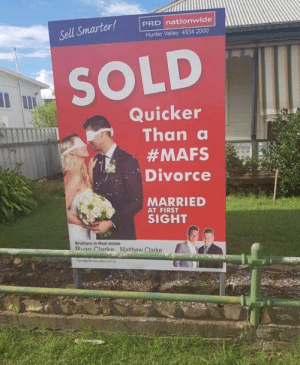 Memes, Nationwide, and Real Estate: PRD nationwide  Sell Smarter!  Hunter Valley 4934 2000  SOLD  Quicker  Than a  #MAFS  Divorce  MARRIED  AT FIRST  SIGHT  Brothers in Real estate  an larke Matthew Clarke This real estate agent 👌😂👌😂