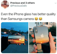 Iphone, Precious, and Camera: Precious and 3 others  @PreciousDafe  Even the iPhone glass has better quality  than Samsungs camera  4-A