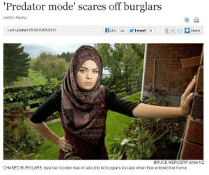 """Crime, Grandma, and Head: 'Predator mode' scares off burglars  HARRY PEARL  Last updated 05:00 0305/2013  r. Like  步Tweet 51  g  Oshare!  66  BRUCE MERCER/Fairfax NZ  CHASED BURGLARS: Aiya Van Kooten wasnt about to let burglars escape when they entered her home cleolinda:  pinstripebindi:  gothamcityballet:  deafmuslimpunx:  exquisitedialectics:  takealookatyourlife:  Aiya Van Kooten everyone  When Aiya Van Kooten stood face-to-face with a burglar in her bedroom, her left eye twitched, then she went into """"predator mode"""". """"I screamed at him… jumped off my chair, leaped over my bed and sprinted after him down the stairs,"""" she said. http://www.stuff.co.nz/national/crime/8626910/Predator-mode-scares-off-burglars  This is the best story of my life  """"Although she was the only one home, Van Kooten said she had no regard for her safety - instead, she said she was just overwhelmed with """"rage""""….. ummmmm Hero!!!  Haha, badass Muslim woman. Love it!!!  This lady is so awesome. She lives with her grandma and was studying and had a towel on her head and no shoes but she chased them out of her garden, kicked one up the arse as he climbed a fence, they dropped a camera and laptop, she flagged down a passing driver to help her continue the pursuit, and it turned out he was ex-military, and they finally caught one of them in a park and pinned him as the police arrived.Now she's going to visit the burglar in prison for the next few months to help with his rehabilitation. So in summary: This lady doesn't just defend her home and loved ones, she will hunt you down, team up with other skilled individuals, get you put away, and then teach you the consequences of your actions until you're a valuable member of society once more. Seriously she's a frigging superhero.  but tell me again about how muslim women who cover can't possibly be strong or empowered.  I can't remember if I've reblogged this before and I don't really care."""
