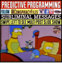 Facebook, Illuminati, and Memes: PREDICTIVE PROGRAMMING  FOLLOW @CONSPIRACYFILES'eau  SUBLIMINAL MESSAGES  GWIPE LEFT TO SEE MULTI POST SLIOE SHOW  PIRACY Double tap and tag a friend! CHECK US OUT ON FACEBOOK! (Link in bio) SUBSCRIBE ON YOUTUBE! @conspiracyfiles YouTube These shows obviously know what's going on. All these episodes can't be a coincidence. @thesimpsonsfox @macfarlaneseth @familyguyfox @caitlynjenner (Comment your thoughts below👇🏼) ConspiracyFiles ConspiracyFiles2 TheSimpsons FamilyGuy SethMacFarlane CaitlynJenner 911WasAnInsideJob SatanicIndustry PredictiveProgramming Ebola TruthInPlainSight QuestionEverything Elite MainstreamMedia CorruptGovernment FreeMasons WakeUpSheeple Sheeple CorporationSlayer Rothschild UncleSam UncleScam Illuminati Killuminati NewWorldOrder Conspiracy ConspiracyTheory ConspiracyFact ConspiracyTheories ConspiracyFiles Follow back up page! @conspiracyfiles2 Follow @uniformedthugs Follow @celebrityfactual