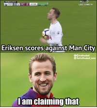 Memes, Premier League, and Live: PREMIER LEAGUE  TOT1 (O  41:59  LIVE NBCSN  Eriksen scores against Man City  FO TrollFootball  The TrollFootball Insta  Iam claiming that Nothing new here https://t.co/iX2uwvknu0