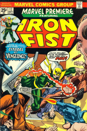 Asian, Marvel Comics, and News: PREMYERE MARVEL COMICS GROUP  25 $17  SEPT  E02142  MARVEL PREMIERE  TME  FEATURING  RO  TM  KUNG FU VER  COLD STEEL--IN THE  TM  CITADEL  OF  VENGEANCE!  YOU'VE KILLED!  AND NOw  MUST D  YOU'VE P  ED!  PAY! superhero-news:  Complaints About Iron Fist's Cultural Appropriation And Lack Of Asian Protagonists - From 1974 - Bleeding Cool