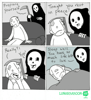 Life, Omg, and Tumblr: Prepare  oursel  Tonight you rest  in peace  Really?  Sleep wel  You 'have so  much life left o *  to live._  LUNARBABOON  WEB  TOON  LINE  WEBTOON omg-images:RIP