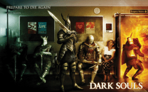 Life, Game, and Heart: PREPARE TO DIE AGAIN  Surgery Room  D AGAIN  A DAY  your heart  LIFE.  health  02  DARK SOULS Greatest piece of promotional material for any game ever!