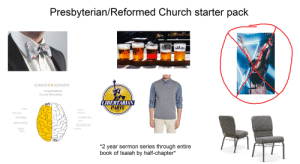 Reformed Presbyterian starter pack: Presbyterian/Reformed Church starter pack  SOMMER+SOMMER  Congratulations  You are left-brained.  LIBERTARIAN  PARTY  rules  images  chaos  1971  language  strategy  creativity  fantasy  rationality  intuition  logic  curiosity  details  *2 year sermon series through entire  book of Isaiah by half-chapter* Reformed Presbyterian starter pack