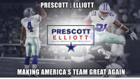 America, Meme, and Memes: PRESCOTT I ELLIOTT  PRESCOTT  ELLI O T T  MAKING AMERICA STEAM GREAT AGAIN  @NFL MEMES  MAKING AMERICA'S TEAM GREAT AGAIN Prescott | Elliott 2016?