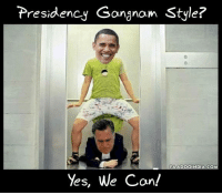 Presidency Gangnam Style? INDIA COM Yes We Can! STILL Cant