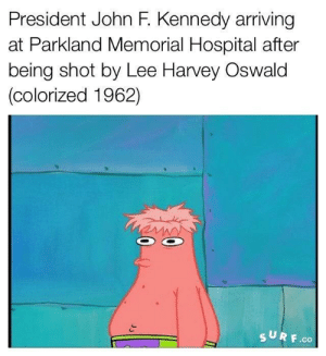 John F. Kennedy, Lee Harvey Oswald, and Hospital: President John F. Kennedy arriving  at Parkland Memorial Hospital after  being shot by Lee Harvey Oswald  (colorized 1962)  URF.co A day the world will remember (1962)