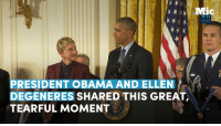 Ellen DeGeneres is a pioneer who has changed the world for the better — and Obama just awarded her with the Presidential Medal of Freedom she deserves.: PRESIDENT OBAMA AND ELLEN  DEGENERES  SHARED THIS GREAT,  TEARFUL MOMENT  GOV Ellen DeGeneres is a pioneer who has changed the world for the better — and Obama just awarded her with the Presidential Medal of Freedom she deserves.