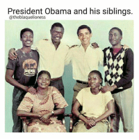 President Obama and his siblings.  @theblaquelioness President Barack Obama and some of his extended family in Nairobi, 1988. . Clockwise from top left: Abo Obama (half-brother; runs a cell-phone shop in Nairobi), Abon'go Malik Obama (half-brother; started a foundation in honor of his father, Barack Obama Sr.), Barack Obama, Bernard Obama (half-brother; runs an auto-parts firm in Nairobi), Auma Obama (half-sister; works for CARE International in Nairobi), Kezia Obama (stepmother; promotes Bingo for a British gambling concern). theblaquelioness