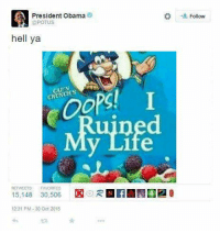 Obama, Hell, and President Obama: President Obama  @POTUS  Follow  hell ya  CAPN  CRUNCHSs  ined  RETWEETS FAVORTES  15,148 30,506RNN42  12:31 PM-30 Oct 2015 https://t.co/vSAyEAeMre
