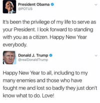 Polandball, Enemies, and President Obama: President Obama  POTUS  It's been the privilege of my life to serve as  your President. I look forward to standing  with you as a citizen. Happy New Year  everybody  Donald J. Trump  arealDonaldTrump  Happy New Year to all, including to my  many enemies and those who have  fought me and lost so badly they just don't  know what to do. Love! new kurwa, dis who?