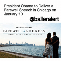 "Chicago, Journey, and Memes: President Obama to Deliver a  Farewell Speech in Chicago on  January 10  @balleralert  PRESIDENT OBAMA'S  FAREWELL AD DRESS  JANUARY 10, 2017  W H.GOV/FARE WELL President Obama to Deliver a Farewell Speech in Chicago on January 10 - blogged by @MsJennyb ⠀⠀⠀⠀⠀⠀⠀ ⠀⠀⠀⠀⠀⠀⠀ As we progress in the New Year, Americans are preparing to say goodbye and farewell to our beloved 44th President of the United States, BarackObama. ⠀⠀⠀⠀⠀⠀⠀ ⠀⠀⠀⠀⠀⠀⠀⠀⠀⠀⠀⠀⠀⠀ However, before he checks out of the oval office for good, he has prepared to deliver a farewell address on January 10, in his hometown of Chicago. ⠀⠀⠀⠀⠀⠀⠀ ⠀⠀⠀⠀⠀⠀⠀ In a statement released on Monday, Obama revealed that his final speech will reflect on his presidency, complete with a special thanks to his supporters. ⠀⠀⠀⠀⠀⠀⠀ ⠀⠀⠀⠀⠀⠀⠀ ""I'm thinking about (the remarks) as a chance to say thank you for this amazing journey, to celebrate the ways you've changed this country for the better these past eight years, and to offer some thoughts on where we all go from here,"" he said. ⠀⠀⠀⠀⠀⠀⠀ ⠀⠀⠀⠀⠀⠀⠀ ""Since 2009, we've faced our fair share of challenges and come through them stronger,"" the President said. ""That's because we have never let go of a belief that has guided us ever since our founding - our conviction that, together, we can change this country for the better."" ⠀⠀⠀⠀⠀⠀⠀ ⠀⠀⠀⠀⠀⠀⠀ Ten days after President Obama's farewell speech, DonaldTrump will be sworn in, as President of the United States."