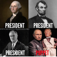 "Donald J. Trump is a Puppet not a President! ""Share"" if you agree! www.democraticmemes.org: PRESIDENT PRESIDENT  WWW. DEMOCRATIC MEMES ORG  PRESIDENT Donald J. Trump is a Puppet not a President! ""Share"" if you agree! www.democraticmemes.org"