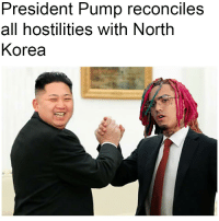 President Pump reconciles  all hostilities with North  Korea