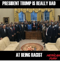 PRESIDENT TRUMP IS REALLY BAD  AT BEING RACIST MERICAN  FURY But trump is so racist because he wants to deport illegals! MakeAmericaGreatAgain MAGA OurPresident dirtycommie presidenttrump patriot america draintheswamp trumptrain libertarian neverhillary defundPP abortion murder libtards guns noguncontrol guncontrol standwithrand GOP conservative liberal nobama liberallogic 💢 DM PICTURES FOR ME TO POST! 💢 ⚠️visit www.youthrevolt.org⚠️ 🔴⚪️🔵🔴⚪️🔵🔴⚪️🔵🔴⚪️🔵🔴 -------------------- FOLLOW THESE GREAT PARTNERS -------------------- 🔴⚪️🔵🔴⚪️🔵🔴⚪️🔵🔴⚪️🔵🔴 partners: 🇺🇸 @political_revolution_ 🇺🇸 🇺🇸 @team.unitedstates 🇺🇸 🇺🇸 @all_american_post 🇺🇸 🇺🇸 @theyellowtimes 🇺🇸 🇺🇸 @signed_on_1776 🇺🇸 🇺🇸 @united.conservatives 🇺🇸 🇺🇸 @igaza_ 🇺🇸 🇺🇸 @that.conservative.guy 🇺🇸 🇺🇸 @the_millennial_conservatives 🇺🇸 🇺🇸 @rebelrepublican 🇺🇸 🇺🇸 @liberal_tears_on_the_rocks 🇺🇸 Backup: 🗽 @thewiseconservative 🗽