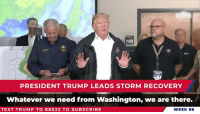 Hurricane, Text, and Trump: PRESIDENT TRUMP LEADS STORM RECOVERY  Whatever we need from Washington, we are there.  TEXT TRUMP TO 88022 TO SUBSCRIBE  WEEK 86 We had a BIG week – visiting with victims of Hurricane Florence, honoring our great veterans, celebrating Hispanic-Americans, and two massive rallies!