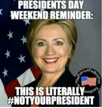 HOPE EVERYONE HAD A GREAT DAY!  #MAGA: PRESIDENTS DAY  WEEKEND:REMINDER:  HNOTOUR PRESIDENT HOPE EVERYONE HAD A GREAT DAY!  #MAGA