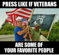Love our Vets!: PRESS LIKE IFVETERANS  ARE SOME OF  YOUR FAVORITE PEOPLE Love our Vets!