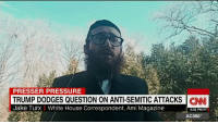 A Jewish reporter who was called a liar and told to sit down by President Donald J. Trump after he asked about the rise of anti-Semitism in the United States says he is still hopeful. http://cnn.it/2lgw56N: PRESSER PRESSURE  TRUMP DODGES QUESTION ON ANTI-SEMITIC ATTACKS  CNNI  Jake Turx White House Correspondent, Ami Magazine  5:31 PM PT  AC360 A Jewish reporter who was called a liar and told to sit down by President Donald J. Trump after he asked about the rise of anti-Semitism in the United States says he is still hopeful. http://cnn.it/2lgw56N