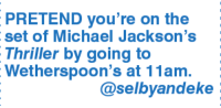 michael jacksons thriller: PRETEND you're on the  set of Michael Jackson's  Thriller by going to  Wetherspoon's at 11am.  @selby andeke