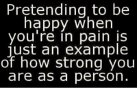 Memes, Work, and Happy: Pretending to be  happy when  you re in pain is  just an example  of how strong you  are as a person 1) This is Mind Blowing! (you got to try this) 2) What`s Really Holding You Back from getting what You Want? **HINT: it's mean, it's sneaky, and it's hiding deep inside you. 3) Follow the instructions here and find out -> http://bit.ly/LOABlockers 4) This 30 Second Quiz can make The Difference in Making The Law of Attraction Work!
