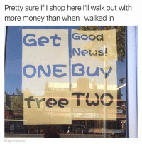 Head, Memes, and Money: Pretty sure if I shop here l'll walk out with  more money than when I walked in  Get  ONE Buy  free TWD  Good  News!  2  @highfiveexpert Can someone please unscramble this mess? My head hurts.