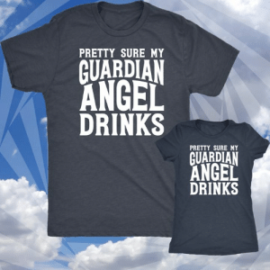 Memes, Angel, and Guardian: PRETTY SURE MY  GUARDIAN  ANGEL  DRINKS  PRETTY SURE MY  GUARDIAN  ANGEL  DRINKS This is you.  Order here http://bit.ly/drnkangel