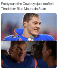 Dallas Cowboys, Nfl, and Blue: Pretty sure the Cowboys just drafted  Thad from Blue Mountain State 😂😂😂